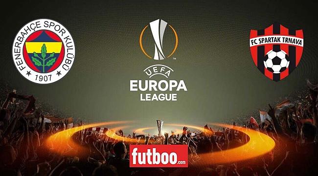 Fenerbahçe-Spartak Trnava maçı ne zaman, saat kaçta?