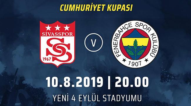 Sivasspor - Fenerbahçe Cumhuriyet Kupası için karşılaşıyor