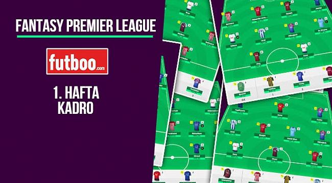 Fantasy Premier League 1. hafta kadro önerisi