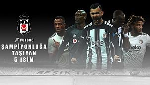Beşiktaş'ı şampiyonluğa taşıyan 5 oyuncu