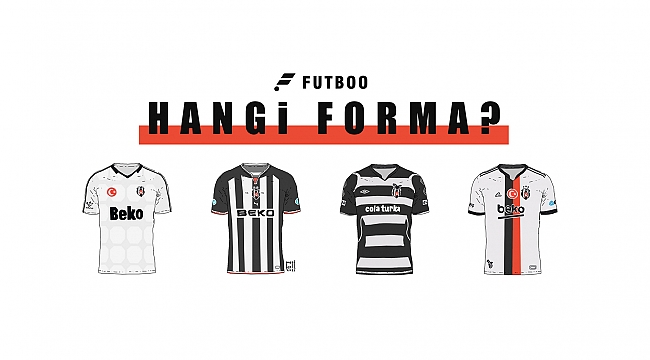Beşiktaş'ın hangi formasını seçerdin?