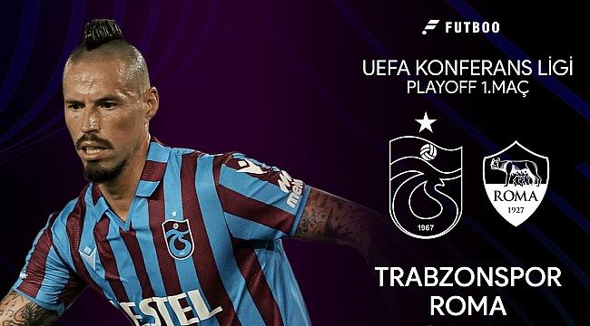 Trabzonspor-Roma muhtemel 11'ler